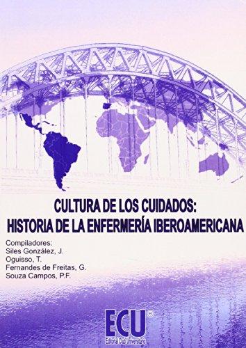 9788499483122: Cultura de los cuidados: Historia de la enfermería iberoamericana (Prov.)