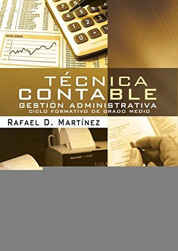 Técnica contable: Gestión Administrativa. Ciclo Formativo de: Martinez Carrasco, Rafael