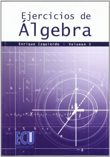 9788499483566: Ejercicios de Álgebra. Vol. III