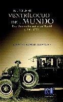 9788499483986: El mejor ventrílocuo del mundo. Paco Sanz en los teatros madrileños (1906-1935)
