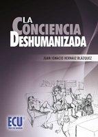 9788499485836: La conciencia deshumanizada