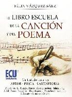9788499486000: El libro escuela de la canción y del poema: Un tratado para ser autor-poeta, cantautor-cantautora