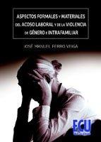 Aspectos formales y materiales del acoso laboral: José Manuel Ferro