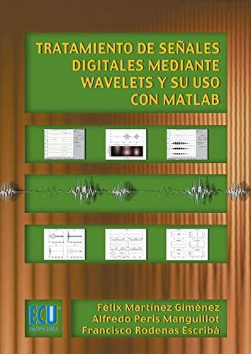 9788499486284: Tratamiento de señales digitales mediante wavelets y su uso con Matlab