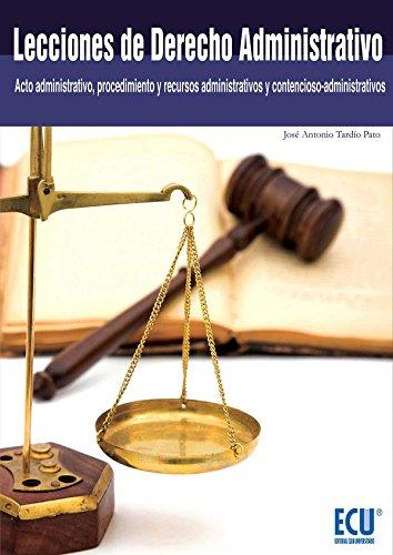 Lecciones de derecho administrativo : acto administrativo,: José Antonio Tardío
