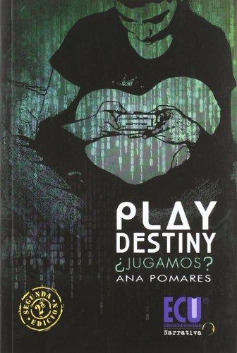 9788499486581: Play Destiny ¿jugamos? (Narrativa (ecu))