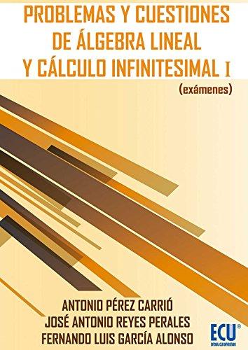 9788499486741: Problemas y cuestiones de álgebra lineal y cálculo infinitesimal I (exámenes)