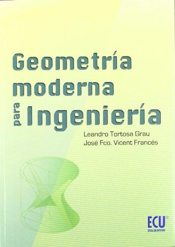 Geometria moderna para ingenieria: Tortosa Grau, Leandro/Vicent