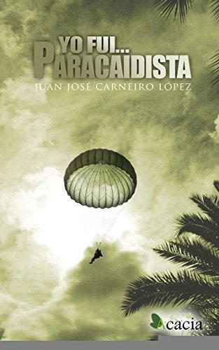 9788499487380: Yo fui paracaidista