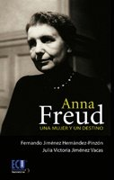 Anna Freud. Una mujer y un destino: Fernando Jiménez Hernández-Pinzón;