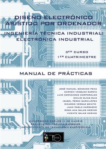 Diseño Electrónico Asistido por Ordenador: Ingeniería Técnica: José Manuel Sánchez