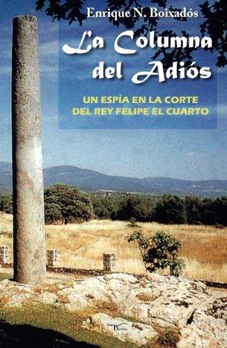 9788499493039: La columna del adiós: Un espía en la corte del rey Felipe el Cuarto