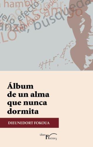 9788499497242: Álbum de un alma que nunca dormita. (Spanish Edition)