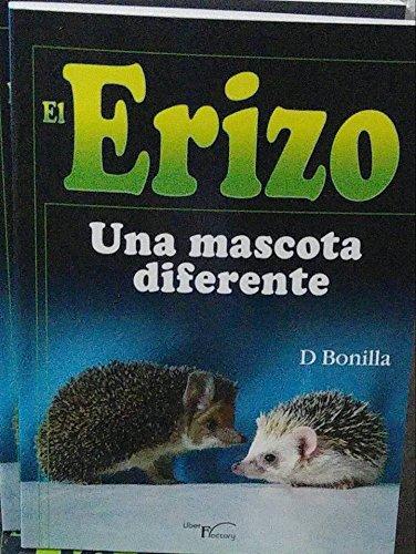 EL ERIZO: UNA MASCOTA DIFERENTE: D. BONILLA