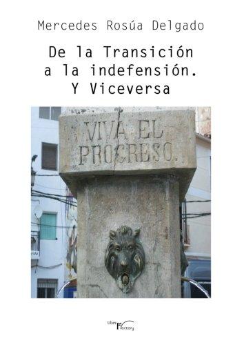 9788499498768: De la Transición a la indefensión. Y Viceversa. (Spanish Edition)