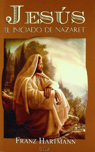 Jesús, el iniciado de Nazaret (8499500099) by FRANZ HARTMANN