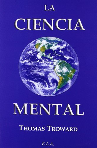 Ciencia mental, la: Troward, Thomas