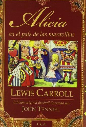 9788499500324: ALICIA EN EL PAÍS DE LAS MARAVILLAS EDICIÓN ORIGINAL FACSÍMIL ILUSTRADA POR JOHN TENNIEL