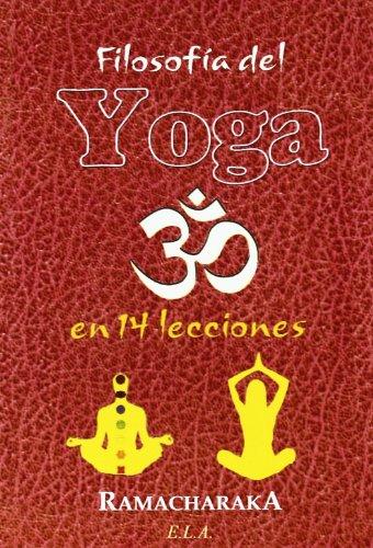 9788499500409: Filosofía del yoga en 14 lecciones