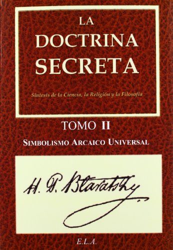 Doctrina secreta, La. Tomo II - Simbolismo arcaico universal - Blavatsky, Helena Petrovna