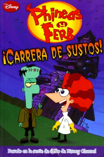 9788499510644: ¡Carreras de sustos! Phineas y Ferb (Las Aventuras Phineas Ferb)