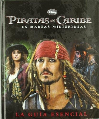 9788499511382: Piratas del caribe - en mareas misteriosas - guia esencial (Piratas Del Caribe (disney)