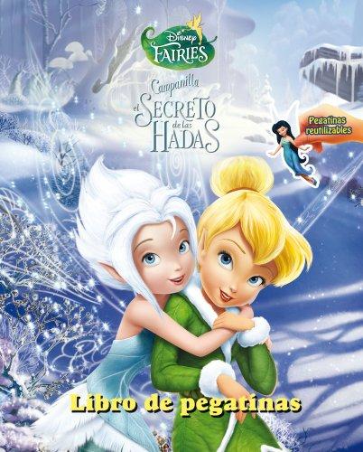 9788499513171: Campanilla y el secreto de las Hadas. Libro de pegatinas: Pegatinas reutilizables (Disney. Fairies)
