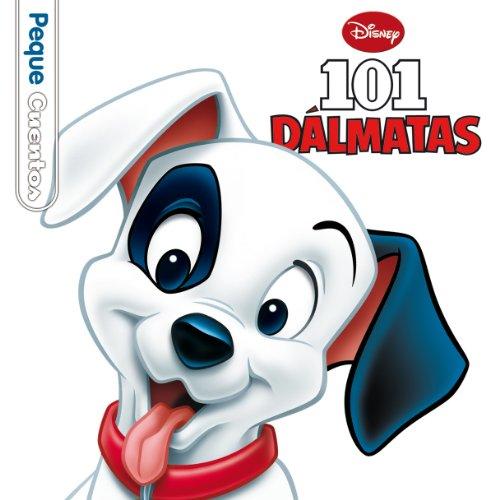 101 DALMATAS. PEQUECUENTOS: DISNEY