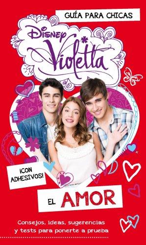 9788499515137: Violetta. El Amor. Guía Para Chicas