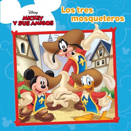 9788499515403: Mickey Mouse. Cuento. Los Tres Mosqueteros (Disney. Mickey)