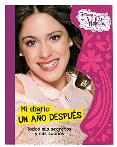9788499515748: Violetta. Mi diario un año después: Todos mis secretos y mis sueños