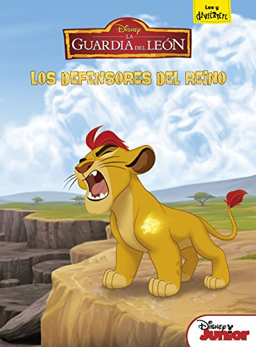 9788499518480: La Guardia Del León. Los Defensores Del Reino (Disney. La guardia del león)