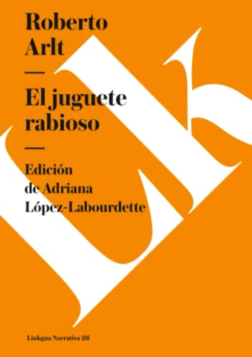 9788499531052: El juguete rabioso (Narrativa) (Spanish Edition)