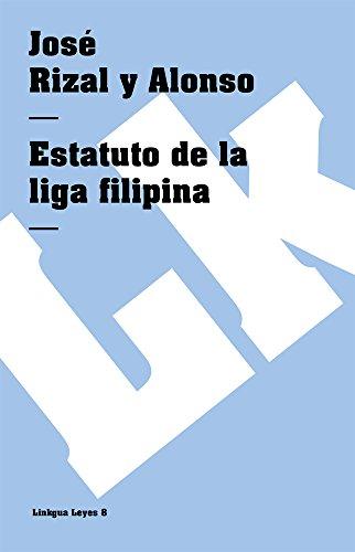 Estatuto de la liga filipina (Leyes) (Spanish Edition): Rizal y Alonso, José