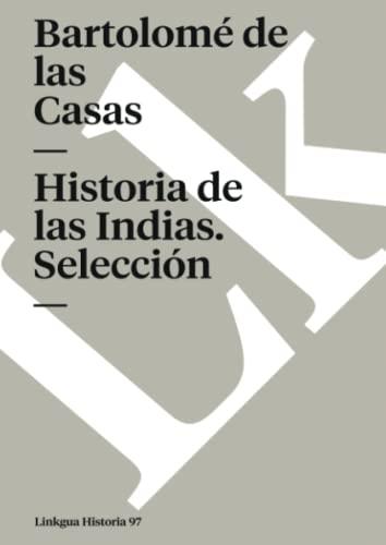 9788499531670: Historia de las Indias. Selección (Memoria) (Spanish Edition)