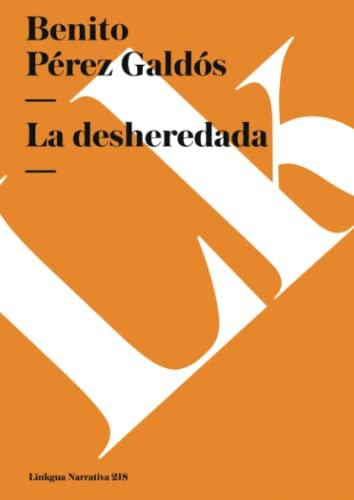 La desheredada Narrativa Spanish Edition: Benito Perez Galdos