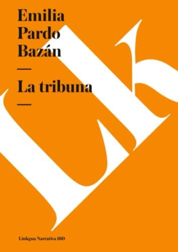 9788499532653: La tribuna (Narrativa) (Spanish Edition)