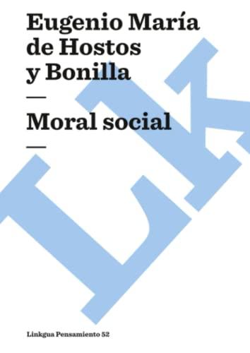 Moral social (Pensamiento) (Spanish Edition): Hostos y Bonilla,