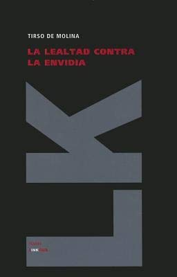 9788499537917: La lealtad contra la envidia (Teatro) (Spanish Edition)