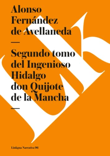 2: Segundo tomo del Ingenioso Hidalgo don: Fernández de Avellaneda,