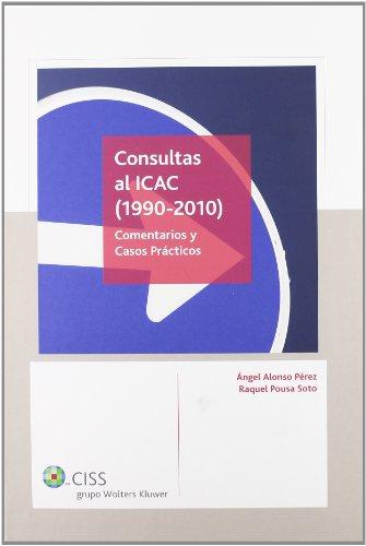 9788499541433: Consultas al icac (1990-2010). comentarios y casos practicos