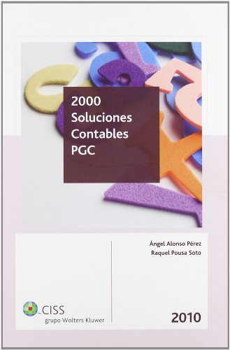2000 SOLUCIONES CONTABLES PGC 2010: ANGEL ALONSO PEREZ