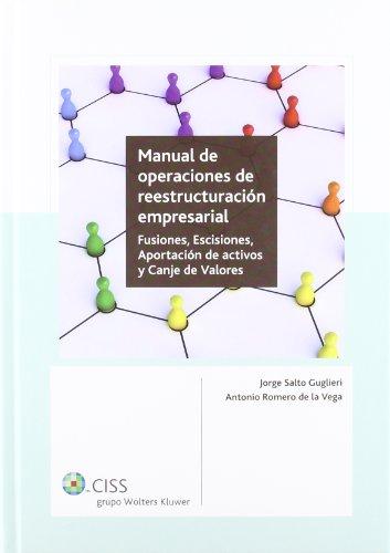 9788499541853: MANUAL DE OPERACIONES DE REESTRUCTURACION EMPRESARIAL. FUSIONES, ESCISIONES...