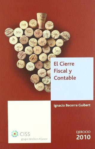 EL CIERRE FISCAL Y CONTABLE. EJERCICIO 2010: IGNACIO BECERRA GUIBERT