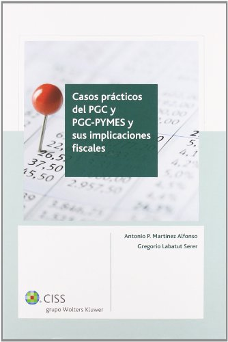 9788499542089: Casos prácticos del PGC y PGC-PYMES y sus implicaciones fiscales (3.ª edición)