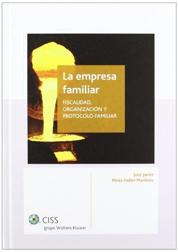 9788499544007: La empresa familiar: Fiscalidad, organización y protocolo familiar