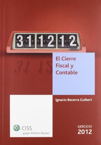 El Cierre Fiscal y Contable 2012: Ignacio Becerra Guibert