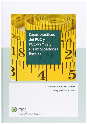 9788499544854: Casos prácticos del PGC y PGC-PYMES y sus implicaciones fiscales (4.ª edición)