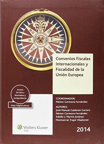 CONVENIOS FISCALES INTERNACIONALES FISCALIDAD DE LA UNION: Carmona Méndez, Néstor;