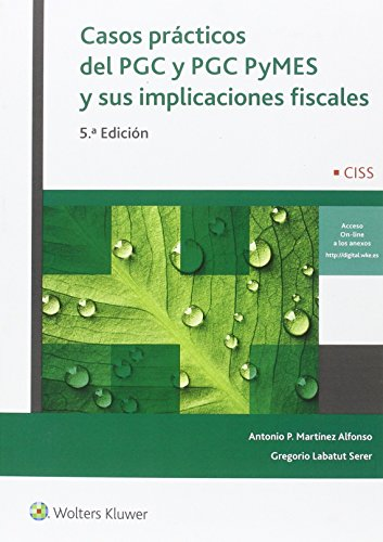 9788499546728: Casos prácticos del PGC y PGC PyMES y sus implicaciones fiscales (5ª ed.)